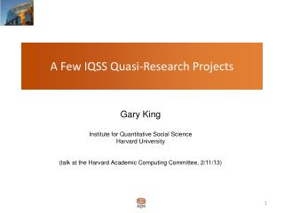 A Few IQSS Quasi-Research Projects