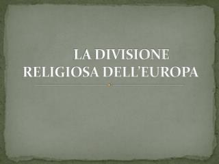 LA DIVISIONE RELIGIOSA DELL'EUROPA