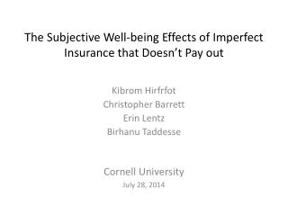 The Subjective Well-being Effects of Imperfect Insurance that Doesn't Pay out