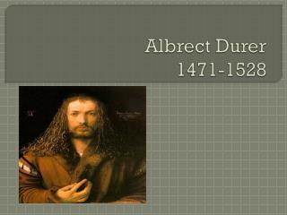 Albrect  Durer 1471-1528
