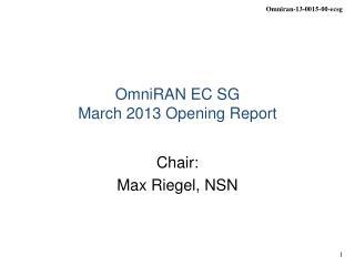 OmniRAN EC SG March 2013  Opening Report