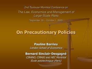 2nd Toulouse-Montr al Conference on  The Law, Economics and Management of Large-Scale Risks  September 30   October 1, 2