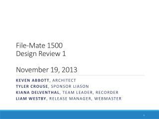 File-Mate 1500 Design Review 1 November 19, 2013