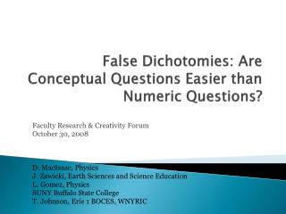 False Dichotomies: Are Conceptual Questions Easier than Numeric Questions?