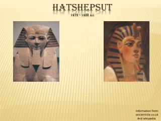 Hatshepsut 1473 – 1458   B,C.