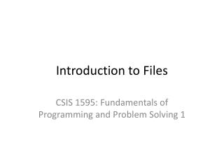 Introduction to Files