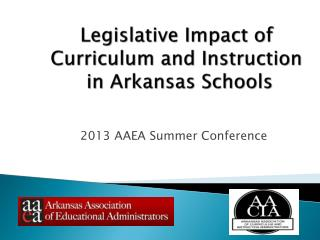 Legislative Impact of  Curriculum and Instruction  in Arkansas Schools