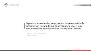 Héctor E. Castro MD,  MSc , PhD (c) Director Ejecutivo