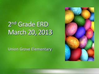2 nd  Grade ERD March 20, 2013