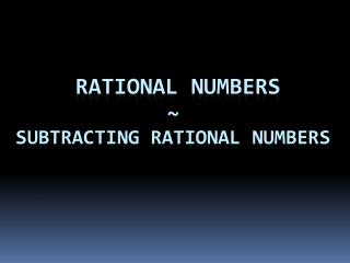 Rational Numbers ~ Subtracting Rational Numbers
