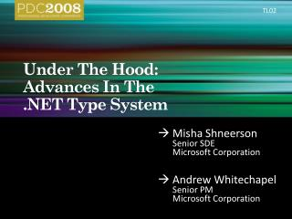 Under The Hood: Advances In The   Type System