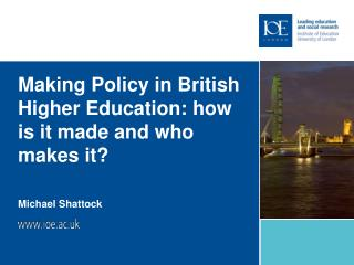 Making Policy in British Higher Education: how is it made and who makes it?