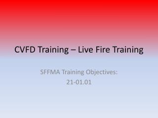 CVFD Training – Live Fire Training