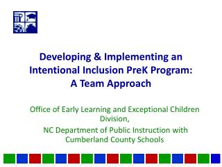 Developing & Implementing an Intentional Inclusion PreK Program: A Team Approach