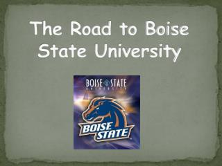 The Road to Boise State University