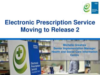 Electronic Prescription Service Moving to Release 2