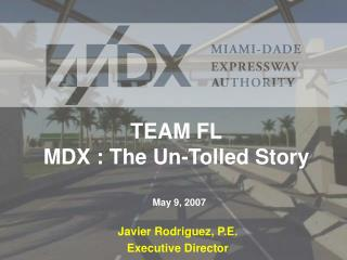 TEAM FL MDX : The Un-Tolled Story