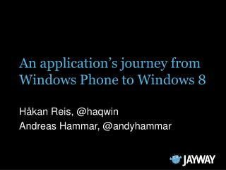 An  application�s journey  from Windows Phone  to  Windows 8