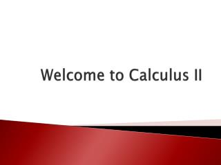 Welcome to Calculus II