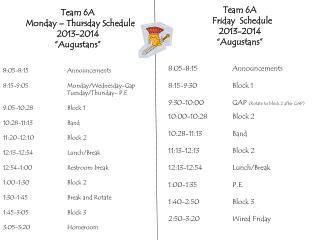 """Team 6A   Monday – Thursday Schedule 2013-2014 """"Augustans """" 8:05-8:15  Announcements"""