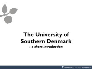 The University of  Southern Denmark - a short introduction
