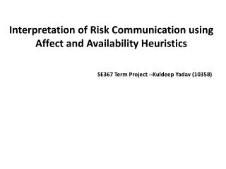 Interpretation of Risk Communication using Affect and Availability Heuristics