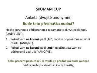 ŠKOMAM CUP