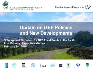 Sub-regional Workshop for GEF Focal Points in the Pacific Port Moresby, Papua New Guinea