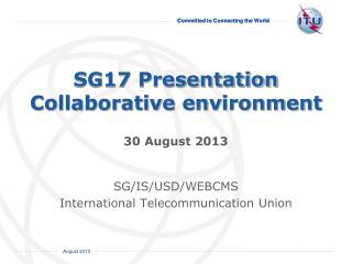 SG17  Presentation Collaborative environment