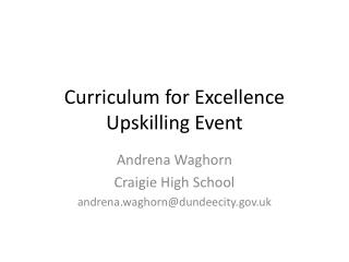 Curriculum for Excellence  Upskilling  Event