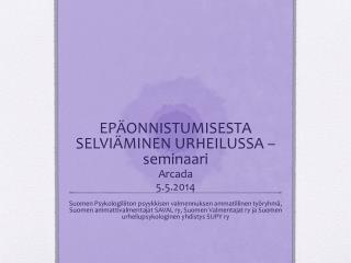 EPÄONNISTUMISESTA SELVIÄMINEN URHEILUSSA –seminaari Arcada 5.5.2014