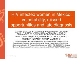 HIV infected women in Mexico:  vulnerability, missed opportunities and late diagnosis
