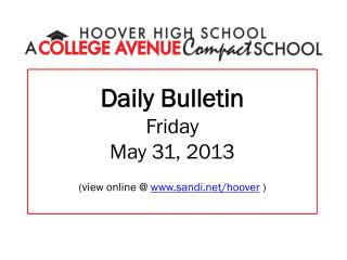 Daily Bulletin Friday May  31,  2013 (view online @  sandi/hoover  )
