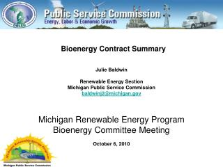 Julie Baldwin  Renewable Energy Section Michigan Public Service Commission baldwinj2michigan    Michigan Renewable Energ