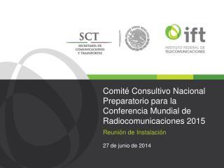 Comité Consultivo Nacional Preparatorio para la Conferencia Mundial de Radiocomunicaciones 2015