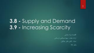 3.8 -  Supply and  Demand 3.9 -  Increasing Scarcity