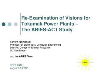Re-Examination of Visions for Tokamak Power Plants – The ARIES-ACT Study