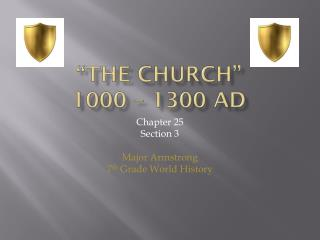 """The Church"" 1000 – 1300 AD"