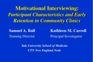 Motivational Interviewing: Participant Characteristics and Early Retention in Community Clinics