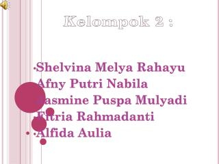 Shelvina Melya Rahayu Afny Putri  Nabila Jasmine  Puspa Mulyadi Fitria Rahmadanti Alfida Aulia