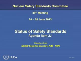 Nuclear Safety Standards Committee 35 th  Meeting 24 – 28 June 2013