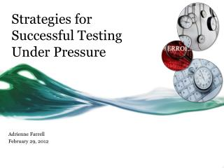 Strategies for Successful Testing Under Pressure