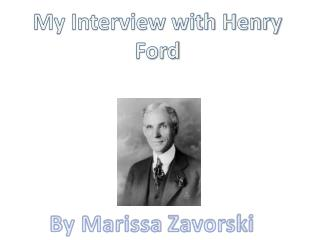 My Interview with Henry Ford