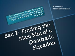 Sec 7:  Finding the Max/Min of a Quadratic Equation