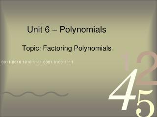 Unit 6 – Polynomials