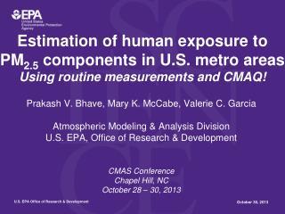 Prakash V. Bhave, Mary K. McCabe, Valerie C. Garcia Atmospheric Modeling & Analysis Division