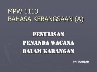 MPW 1113 BAHASA KEBANGSAAN (A)