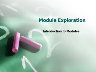 Module Exploration