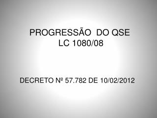 PROGRESSÃO  DO QSE  LC 1080/08