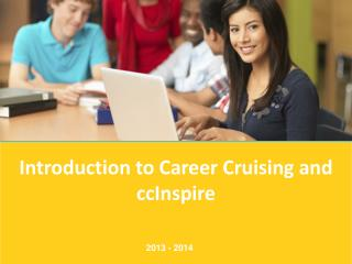 Introduction to  Career Cruising and  ccInspire
